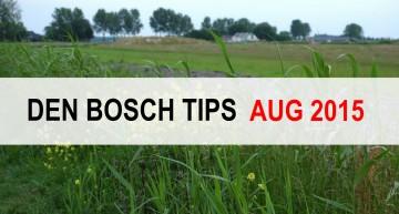 Den Bosch Tips voor augustus 2015