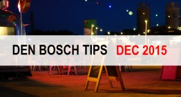 Den Bosch Tips voor december 2015