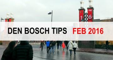 Den Bosch Tips voor februari 2016